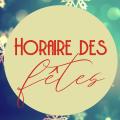 HORAIRE DES FÊTES 2018